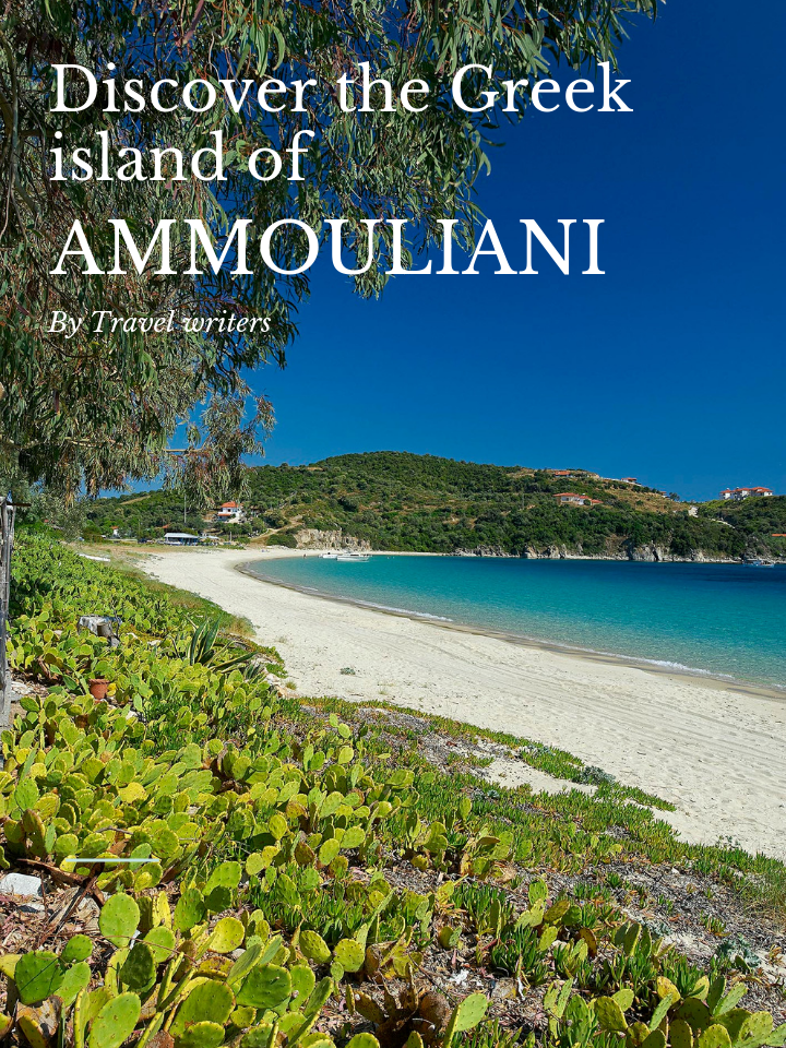 Discover the Greek Island of Ammouliani